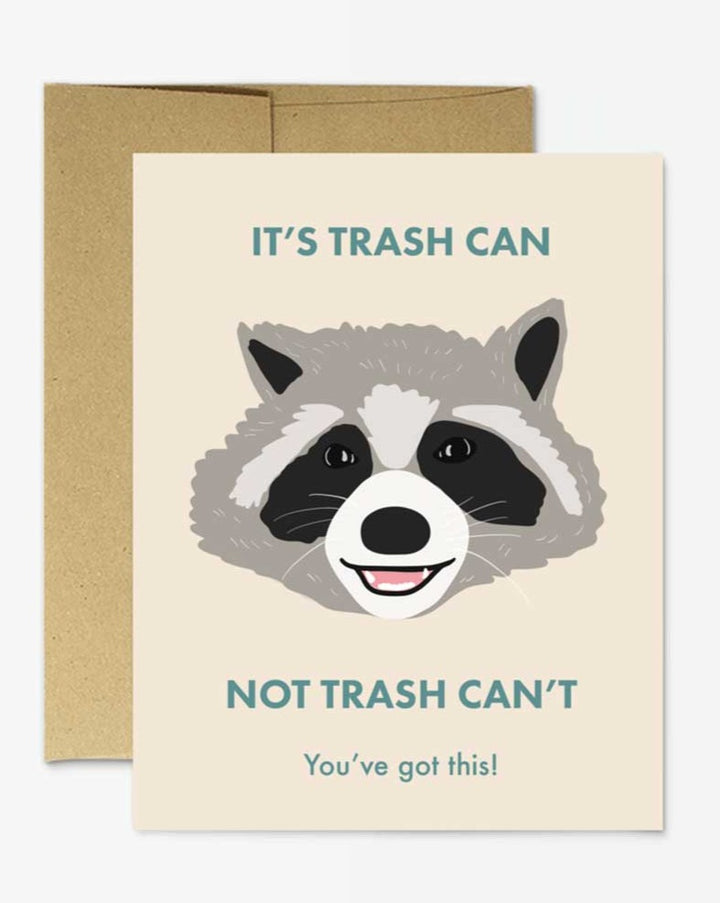 It's Trash CAN Greeting Card