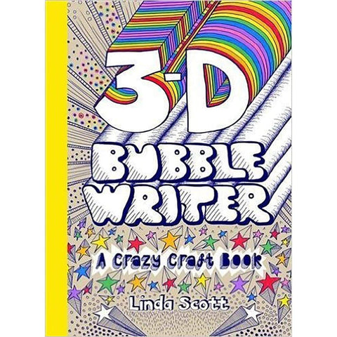 3D Bubble Writer: A Crazy Craft Book - Linda Scott