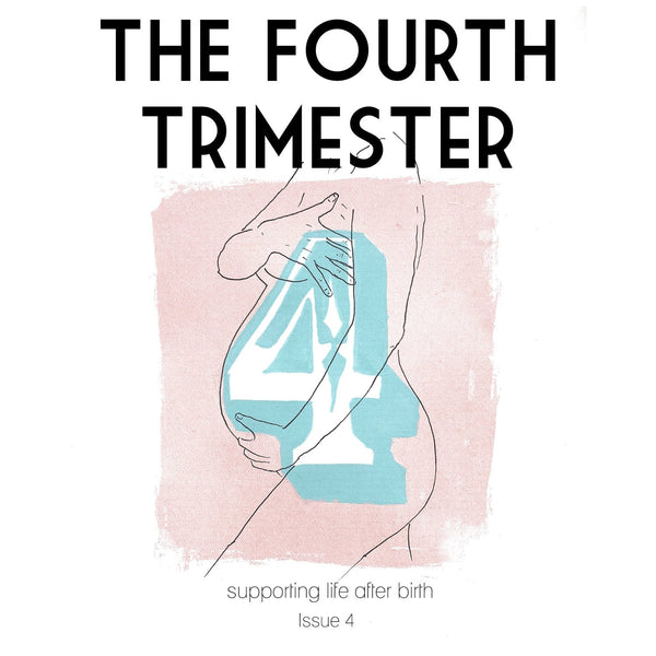 The Fourth Trimester Issue 4
