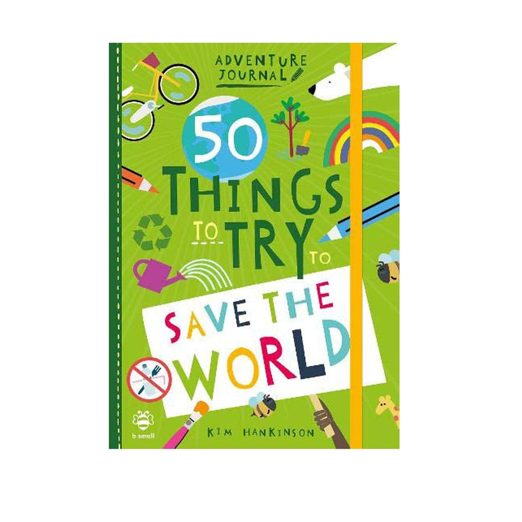 50 Things To Try To Save Theh World Adventure Journal