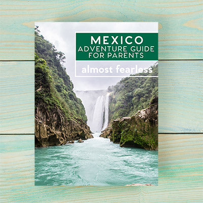 Mexico Adventure Guide for Parents (Digital Edition)
