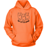 Not Kitten' Around Hoodie Unisex - Black Print