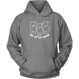 Not Kitten' Around Hoodie Unisex - White Print
