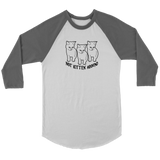 Not Kitten Around Unisex 3/4 Raglan