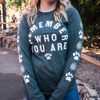 Remember Who You Are Long Sleeve