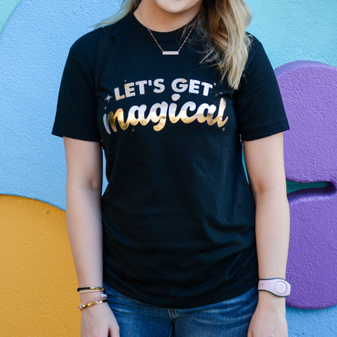 Let's Get Magical Tee