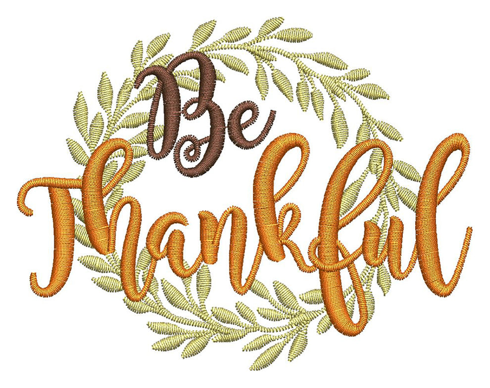Be Thankful Embroidery Design - Embroidstock