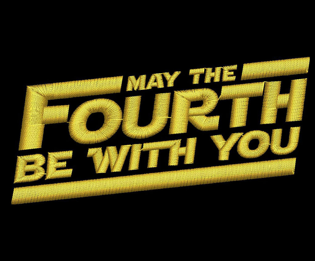 May the 4th be with you Embroidery Design - Embroidstock
