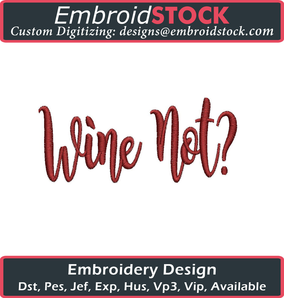 Wine Not Embroidery Design - Embroidstock