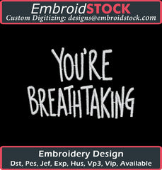 You're Breath Taking Embroidery Design - Embroidstock