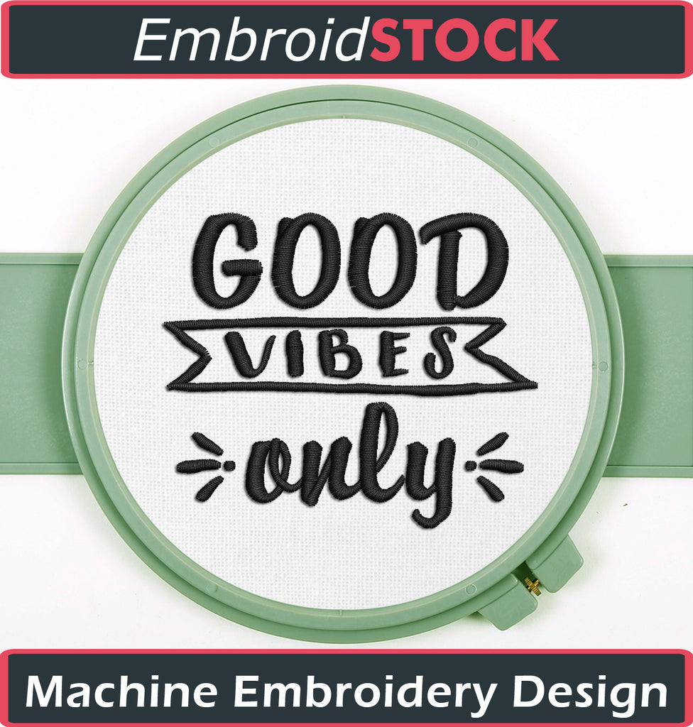 Good Vibes Only Embroidery Design - Embroidstock