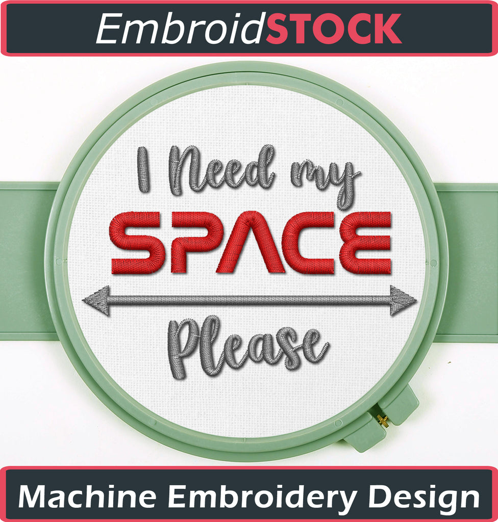 I Need My Space - Embroidstock
