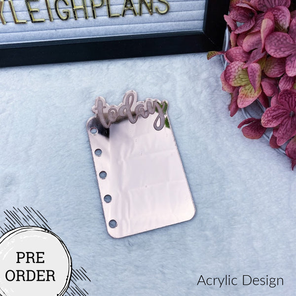 PRE-ORDER Mirrored Rose Gold Acrylic Today Tab