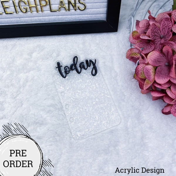 PRE-ORDER White Glitter Flakes Acrylic Today Tab