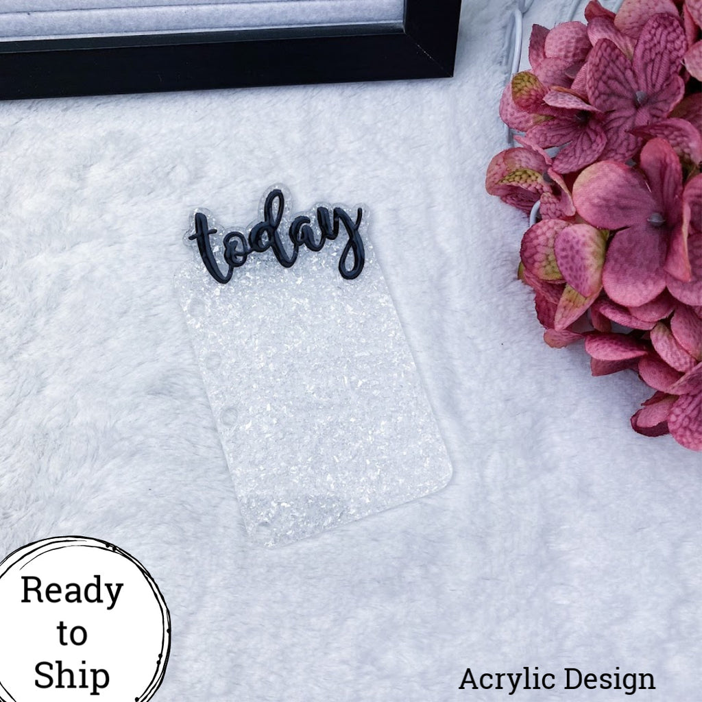 A6 Rings Acrylic White Glitter Today Tab - Ready to Ship