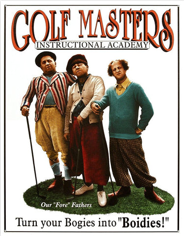 "The Three Stooges Tin Sign: Golf Masters - 12.5""x16"" - READY TO SHIP"