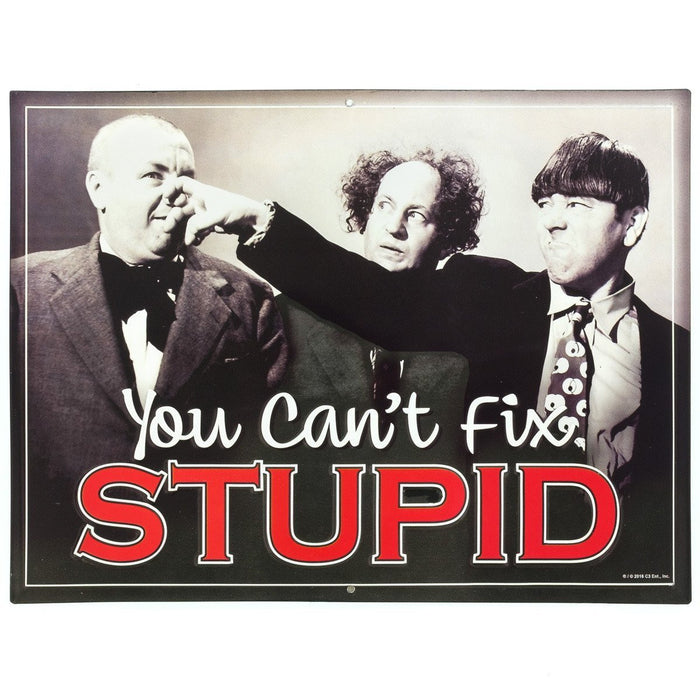 Three Stooges Tin Sign: You Can'T Fix Stupid