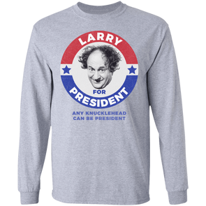 Three Stooges Larry For President Long Sleeve Shirt