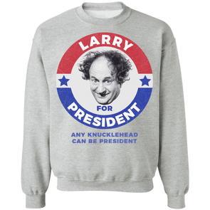 Three Stooges Larry For President Sweatshirt