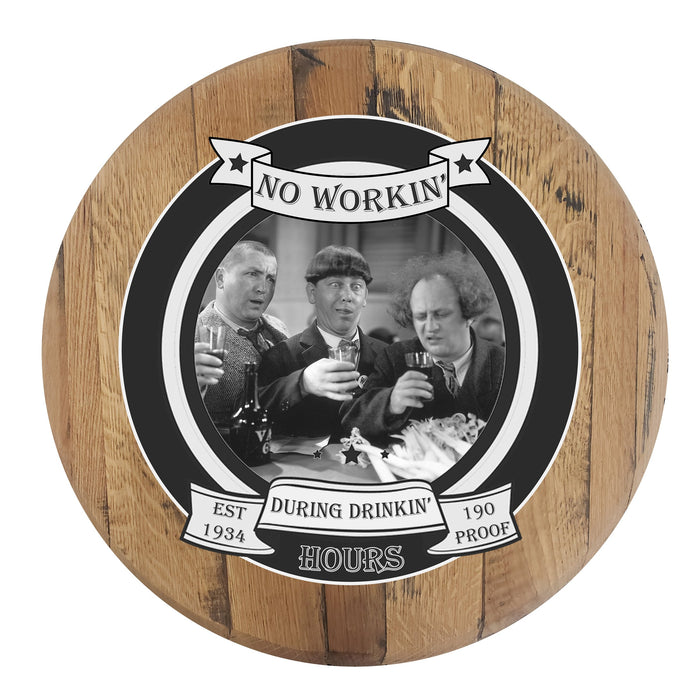 Three Stooges Whiskey Barrel Bar Sign - No Workin During Drinking Hours