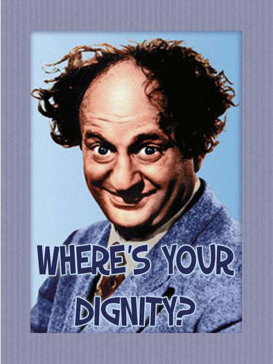 The Three Stooges Magnet: Larry Dignity - READY TO SHIP