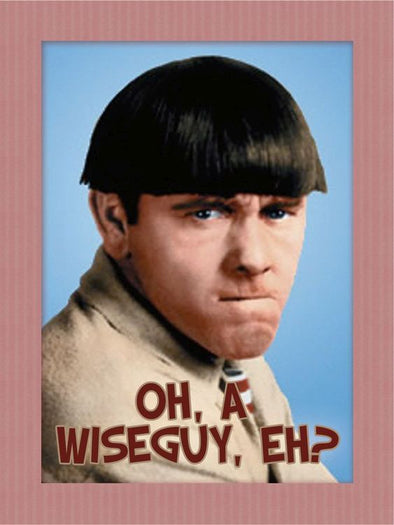 The Three Stooges Magnet: Moe Wiseguy - READY TO SHIP