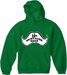 10 Cent Mustache Rides Adult Hoodie Kelly Green