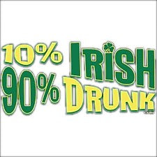 10% Irish 90% Drunk T-Shirt