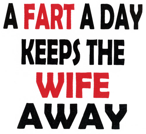 A Fart A Day Keeps The Wife Away