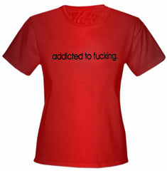 Addicted To Fu*king Girls T-Shirt Red