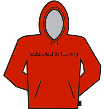 Addicted To Fu*king Hoodie