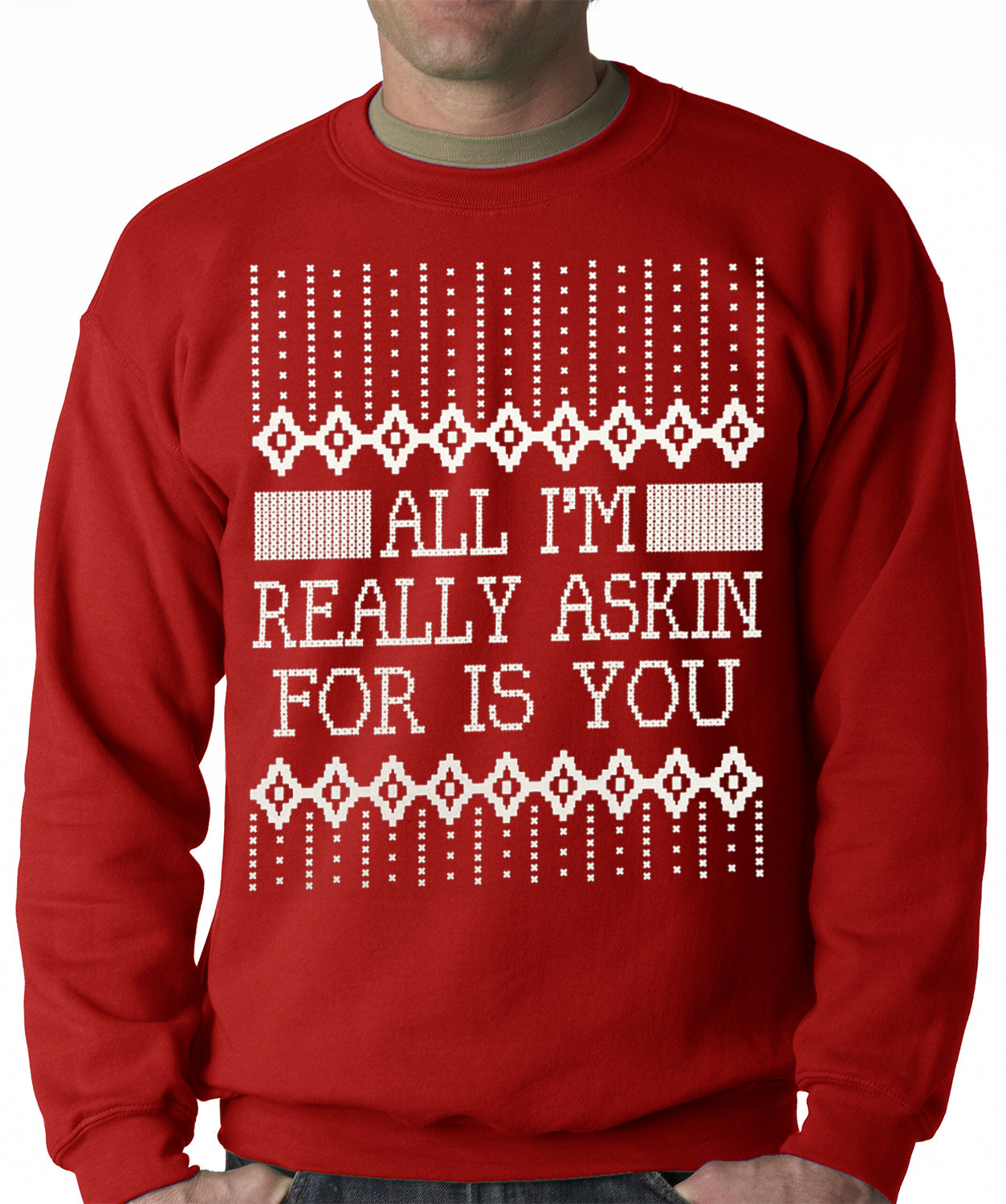 All I'm Asking For is You Adult Crewneck