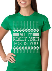 All I'm Asking For is You Girls T-shirt Kelly Green