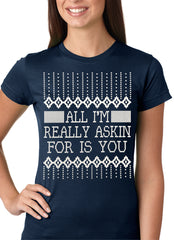 All I'm Asking For is You Girls T-shirt Navy Blue
