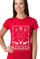 All I'm Really Asking For Is You Ugly Christmas Girls T-shirt Red