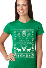 All I'm Really Asking For Is You Ugly Christmas Girls T-shirt Kelly Green