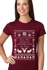All I'm Really Asking For Is You Ugly Christmas Girls T-shirt Maroon