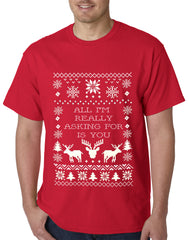 All I'm Really Asking For Is You Ugly Christmas Mens T-shirt