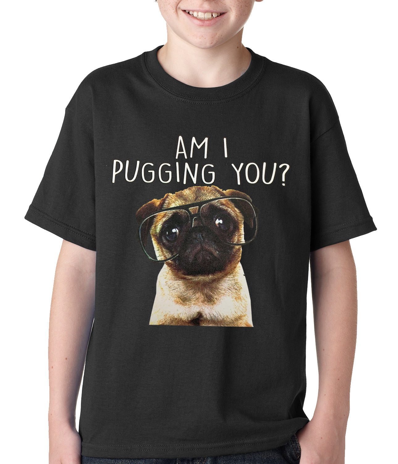 Am I Pugging You Funny Pug Kids T-shirt