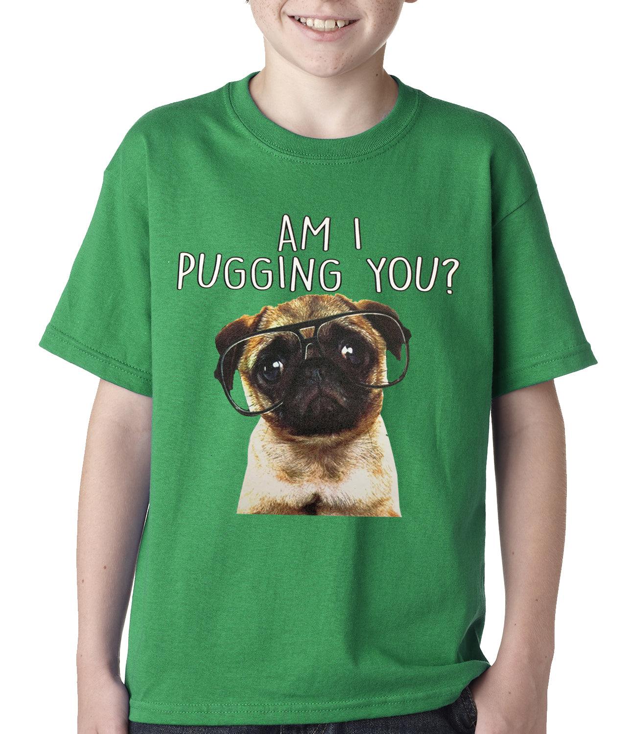 Am I Pugging You Funny Pug Kids T-shirt Kelly Green