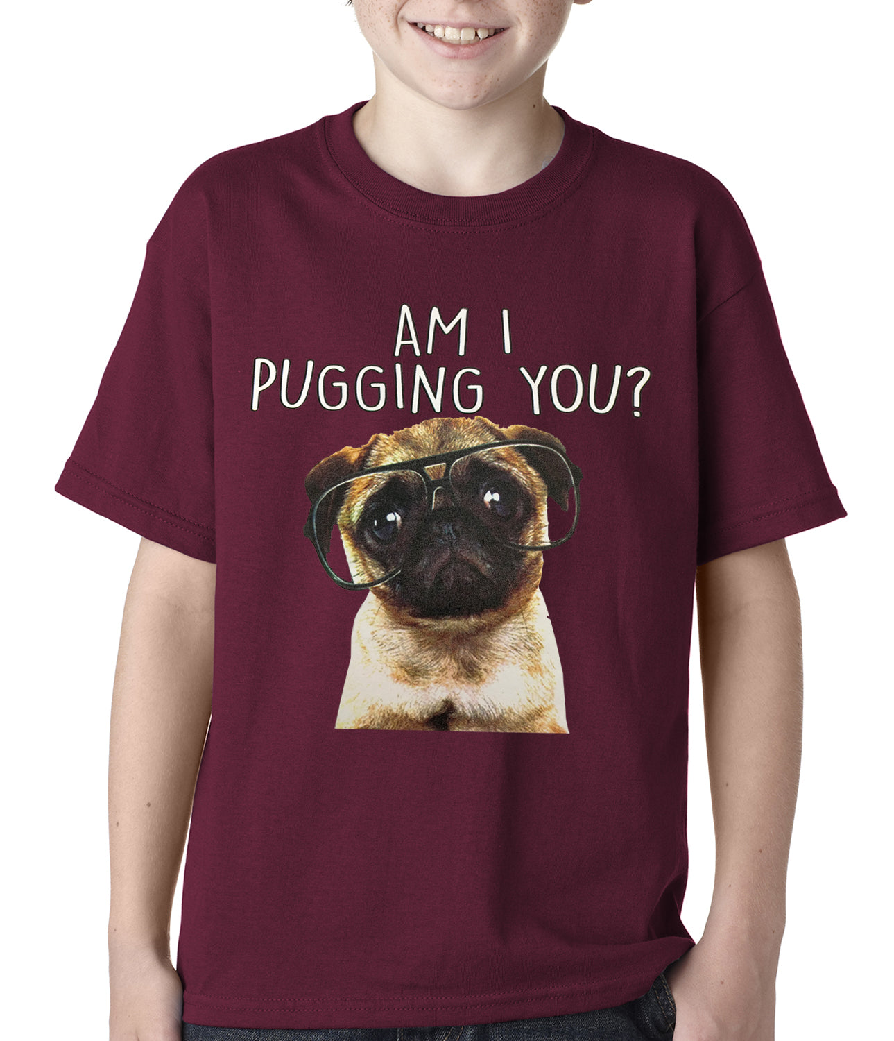 Am I Pugging You Funny Pug Kids T-shirt Maroon
