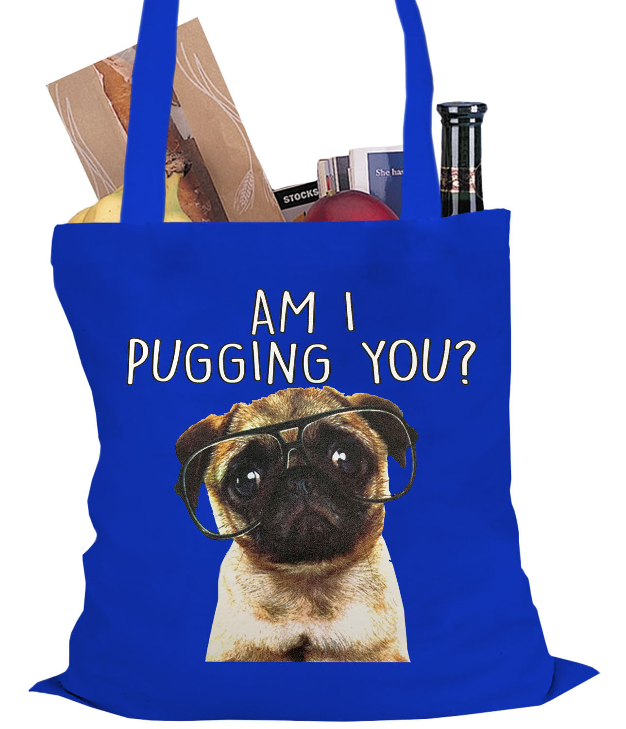 Am I Pugging You Funny Pug Tote Bag