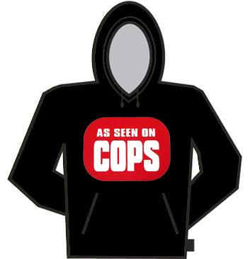 As Seen On Cops Hoodie
