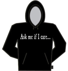 Ask Me If I Care Hoodie