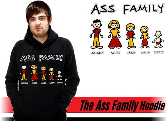 Funny Novelty Sweatshirts - The Ass Family Hoodie