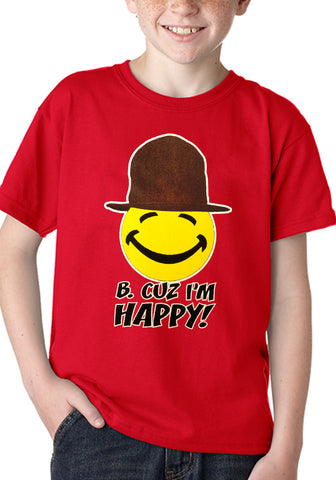 """B. Cuz I'm Happy""   Kid's T-Shirt"