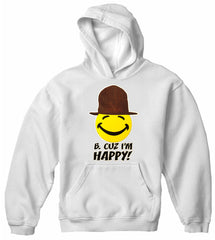B. Cuz I'm Happy  Song Adult Hoodie