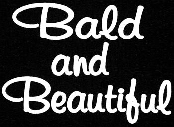Bald And Beautiful
