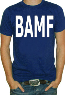 BAMF (Bad Ass Mother Fu@Ker) T-Shirt (Navy Blue)