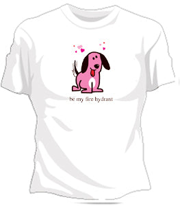 Be My Fire Hydrant  Girls T-Shirt